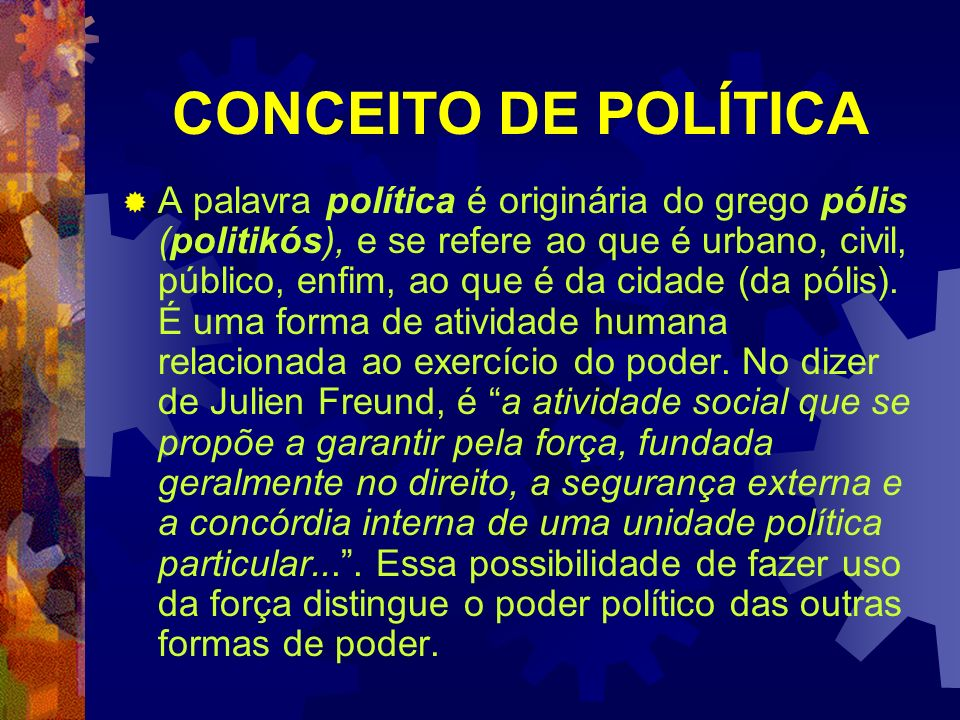 CONCEITO DE POLÍTICA