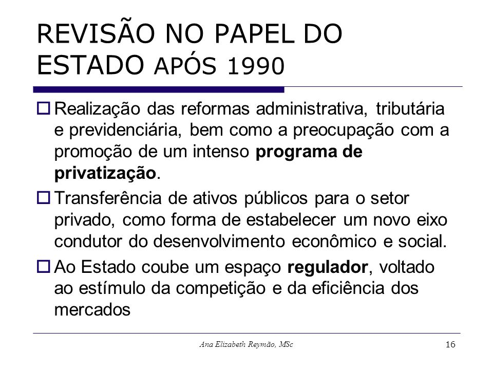 REVISÃO NO PAPEL DO ESTADO APÓS 1990