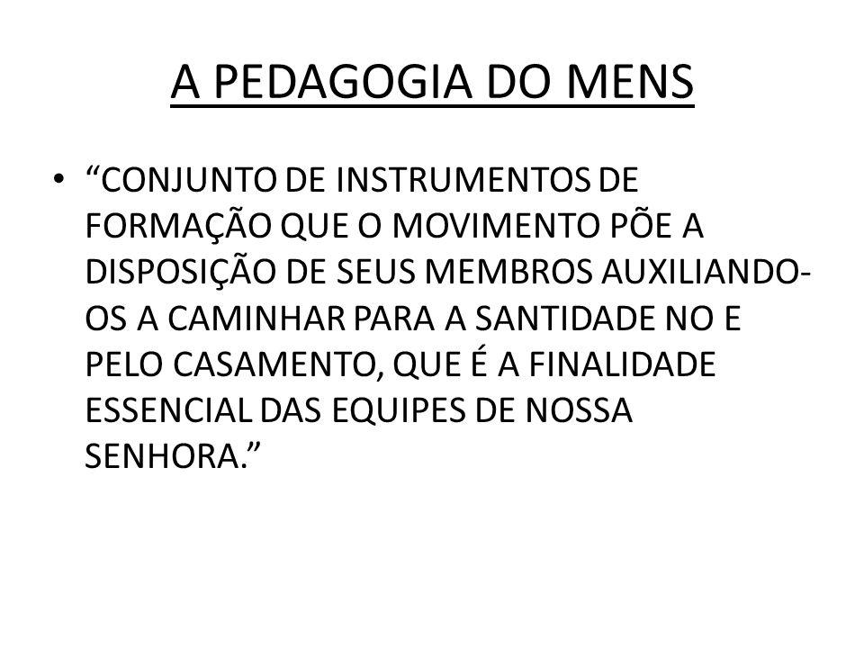 A PEDAGOGIA DO MENS