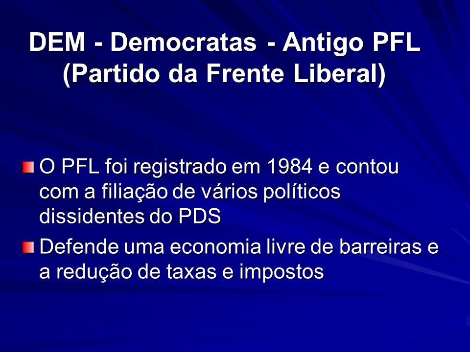 DEM - Democratas - Antigo PFL (Partido da Frente Liberal)