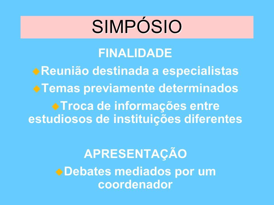 SIMPÓSIO FINALIDADE Reunião destinada a especialistas