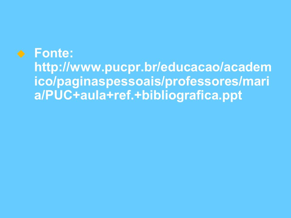 Fonte: http://www. pucpr