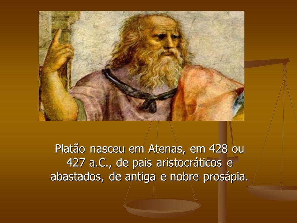 Platão nasceu em Atenas, em 428 ou 427 a. C
