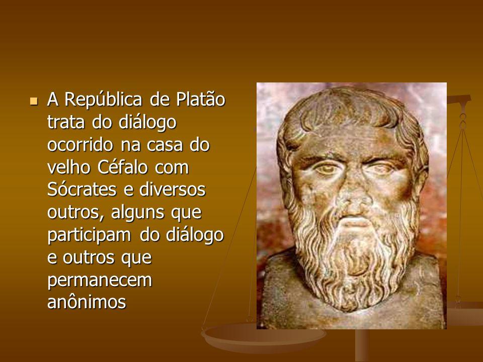A República de Platão trata do diálogo ocorrido na casa do velho Céfalo com Sócrates e diversos outros, alguns que participam do diálogo e outros que permanecem anônimos