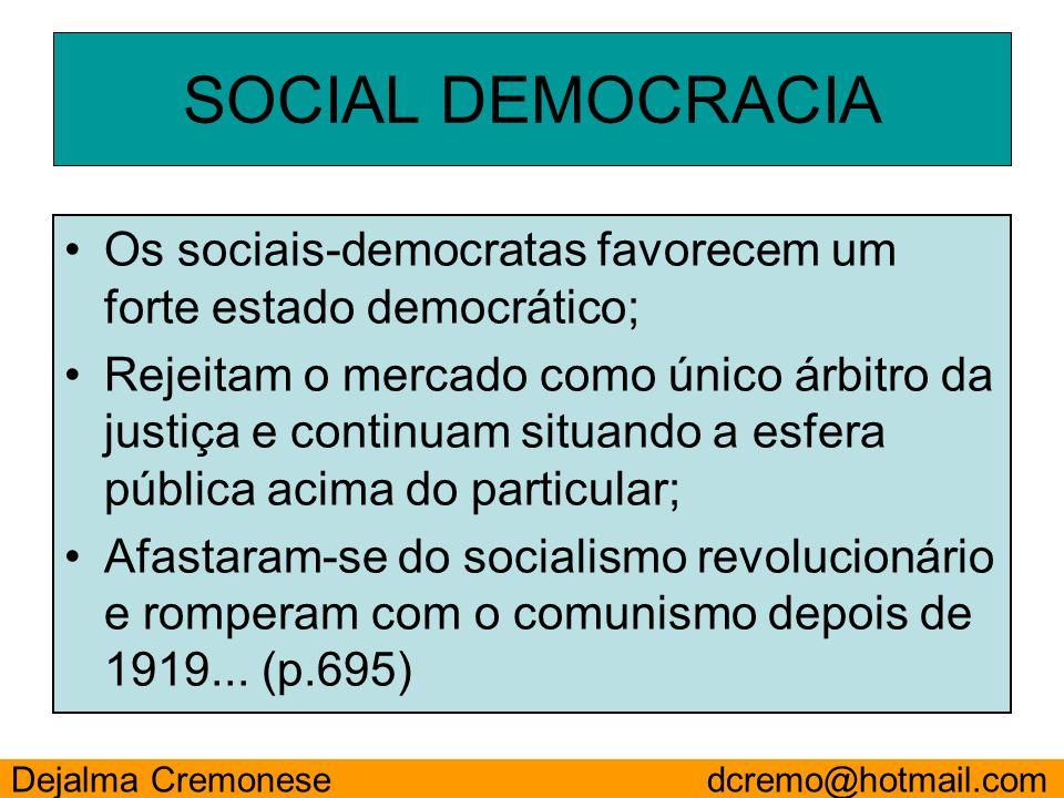 SOCIAL DEMOCRACIAOs sociais-democratas favorecem um forte estado democrático;