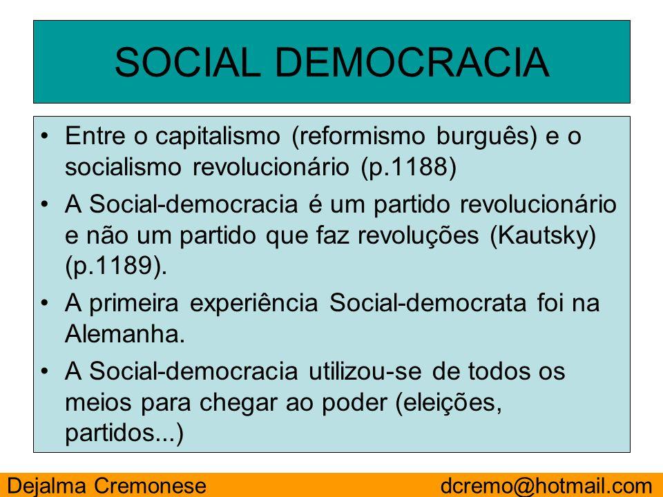 SOCIAL DEMOCRACIAEntre o capitalismo (reformismo burguês) e o socialismo revolucionário (p.1188)