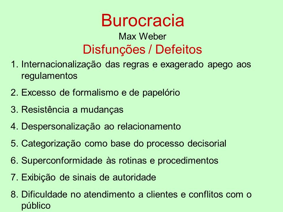 Burocracia Disfunções / Defeitos Max Weber