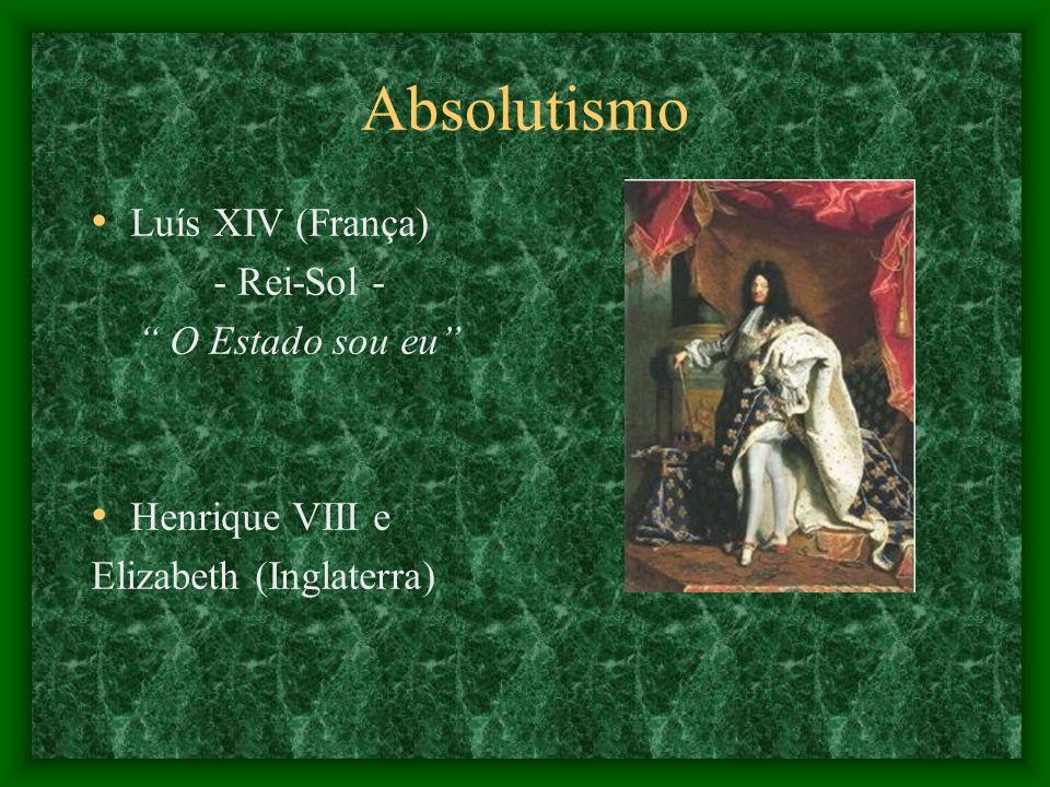 Absolutismo Luís XIV (França) - Rei-Sol - O Estado sou eu