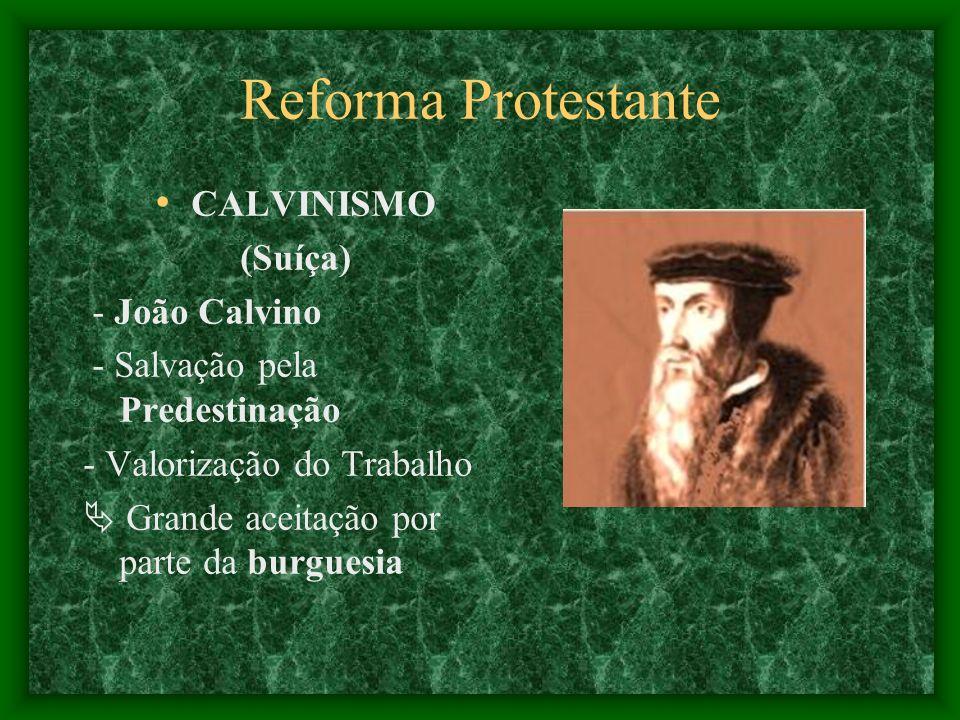 Reforma Protestante CALVINISMO (Suíça) - João Calvino