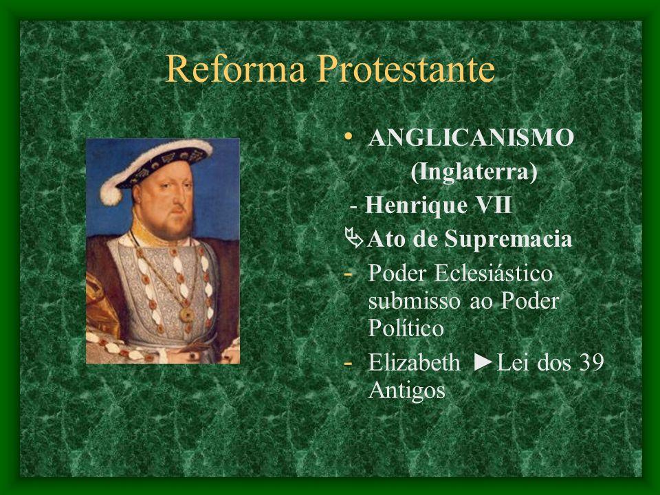 Reforma Protestante ANGLICANISMO (Inglaterra) - Henrique VII