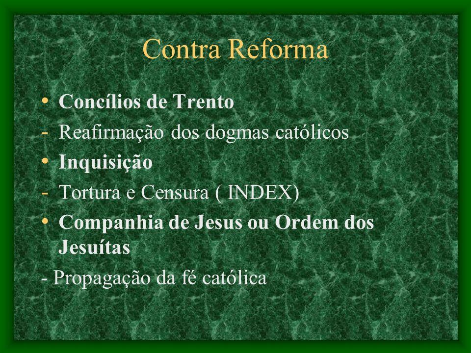 Contra Reforma Concílios de Trento Reafirmação dos dogmas católicos