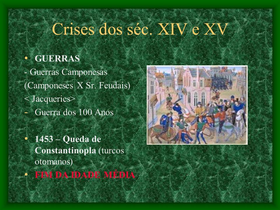 Crises dos séc. XIV e XV GUERRAS - Guerras Camponesas