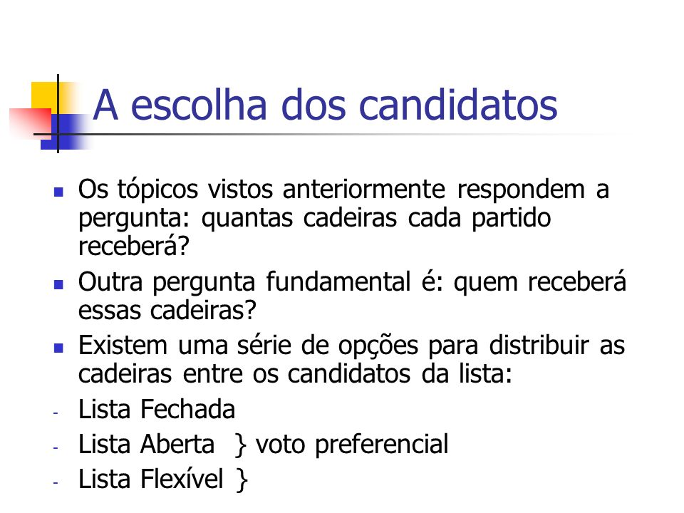 A escolha dos candidatos