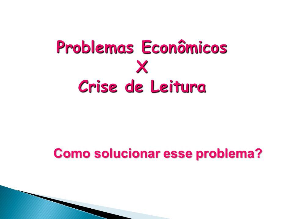 Problemas Econômicos X Crise de Leitura