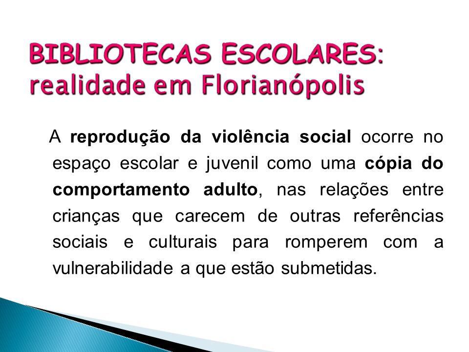 BIBLIOTECAS ESCOLARES: realidade em Florianópolis