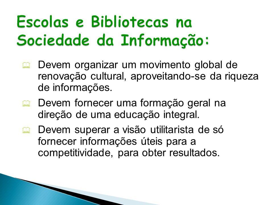 Escolas e Bibliotecas na Sociedade da Informação: