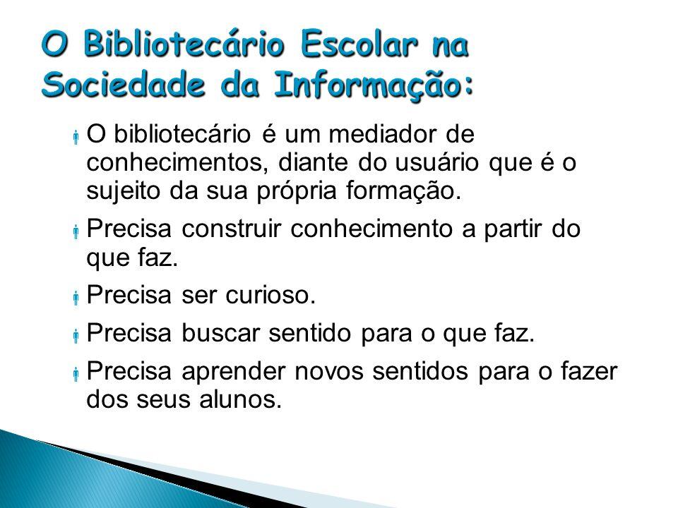 O Bibliotecário Escolar na Sociedade da Informação: