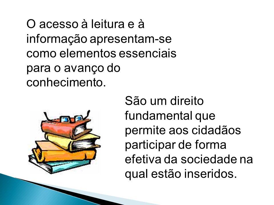 O acesso à leitura e à informação apresentam-se como elementos essenciais para o avanço do conhecimento.