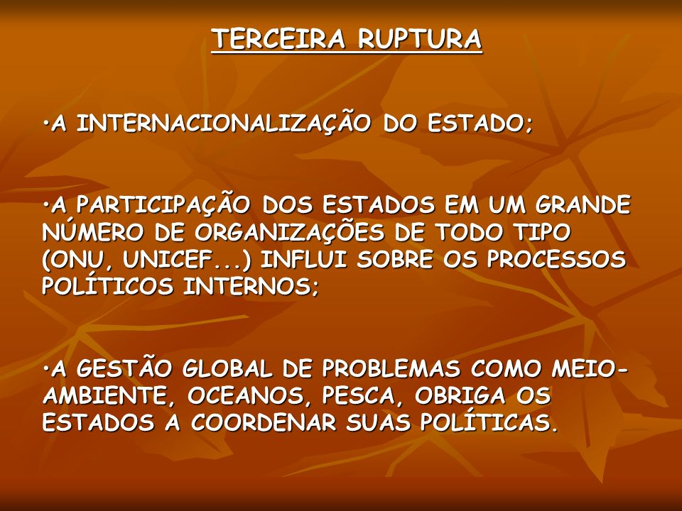 TERCEIRA RUPTURA A INTERNACIONALIZAÇÃO DO ESTADO;