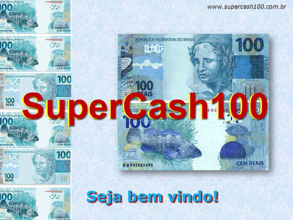 www.supercash100.com.br SuperCash100 Seja bem vindo! Seja bem vindo!