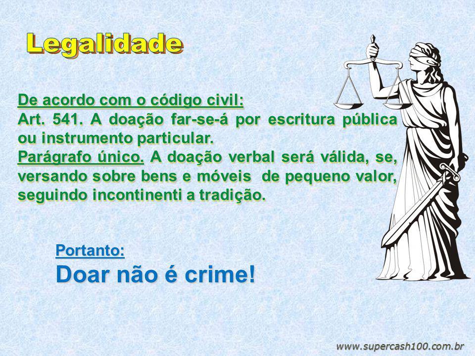 Legalidade Doar não é crime! De acordo com o código civil: