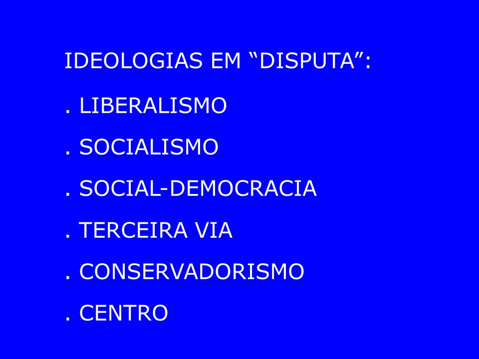 IDEOLOGIAS EM DISPUTA :