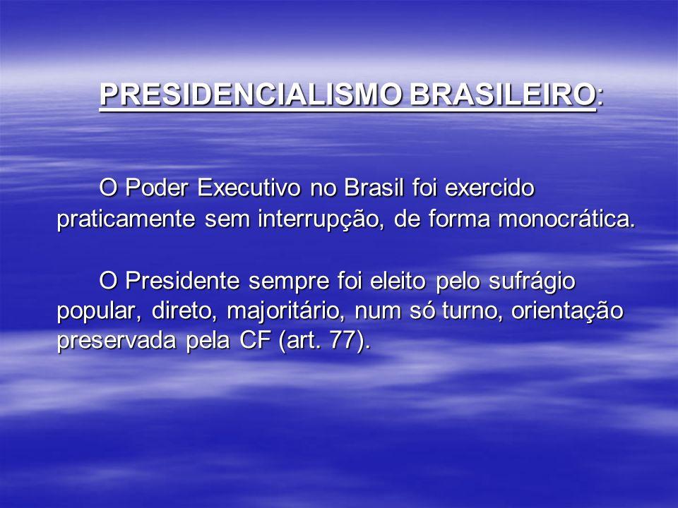 PRESIDENCIALISMO BRASILEIRO: