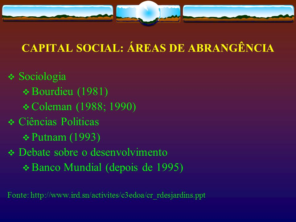 CAPITAL SOCIAL: ÁREAS DE ABRANGÊNCIA