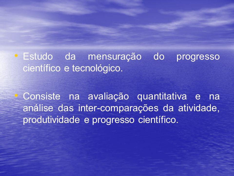 Estudo da mensuração do progresso científico e tecnológico.