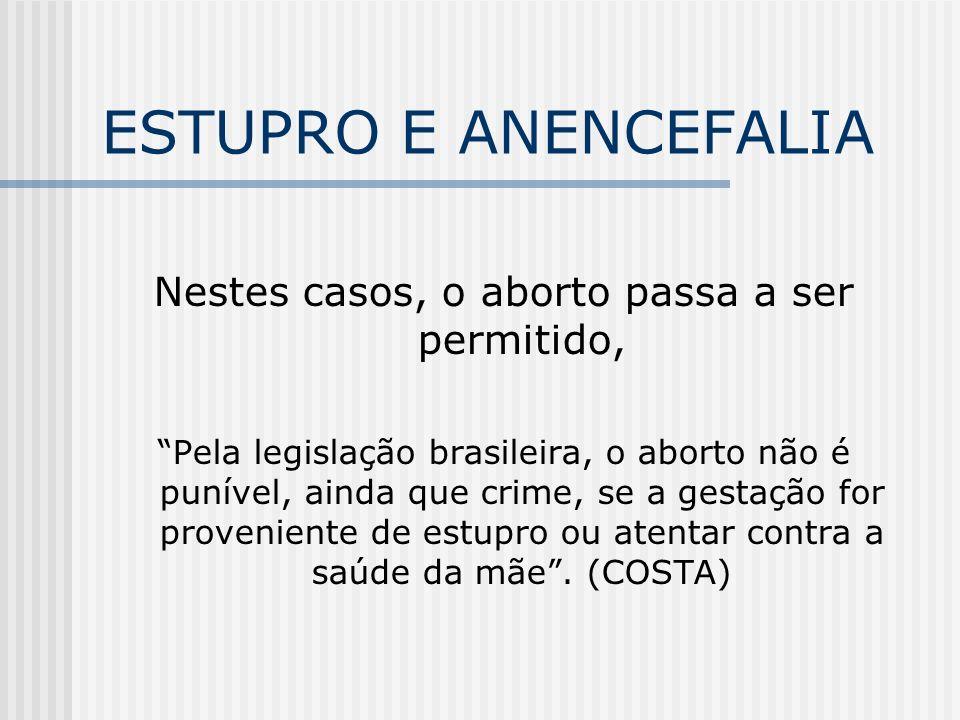 Nestes casos, o aborto passa a ser permitido,