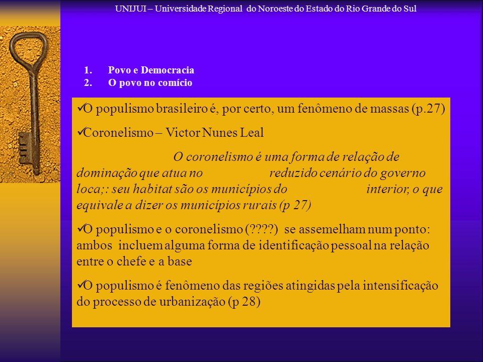 O populismo brasileiro é, por certo, um fenômeno de massas (p.27)
