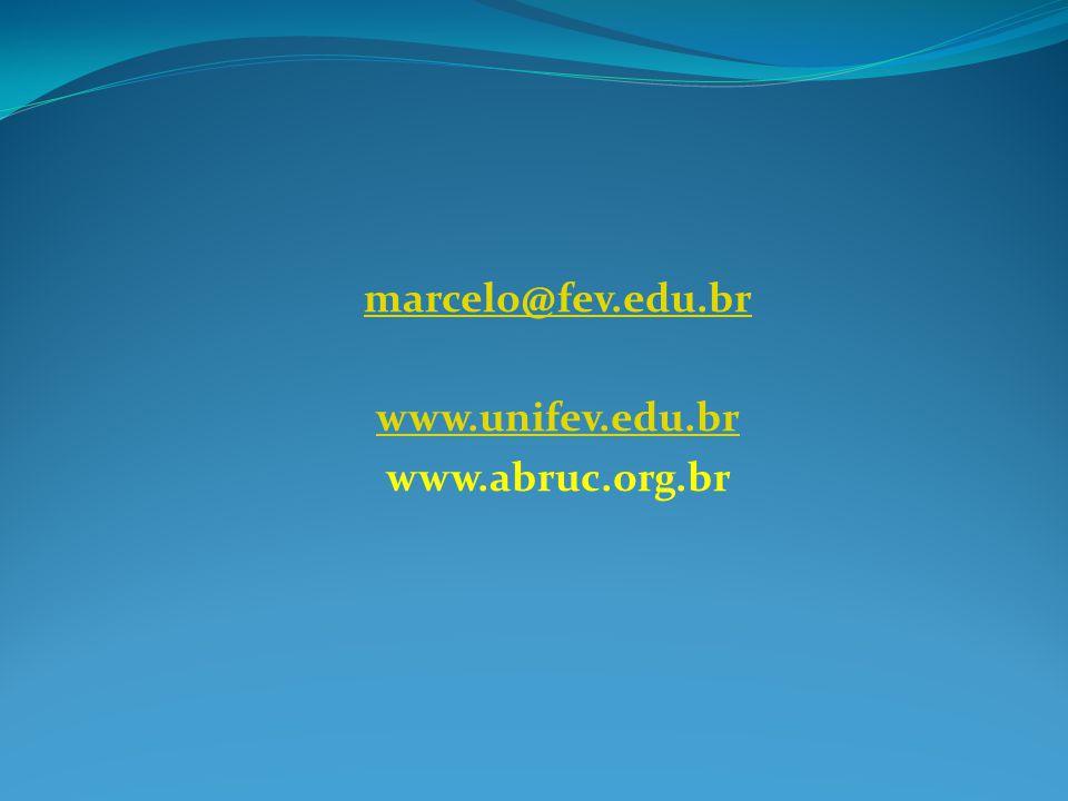 marcelo@fev.edu.br www.unifev.edu.br www.abruc.org.br