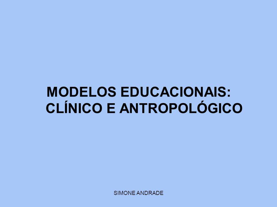MODELOS EDUCACIONAIS: CLÍNICO E ANTROPOLÓGICO