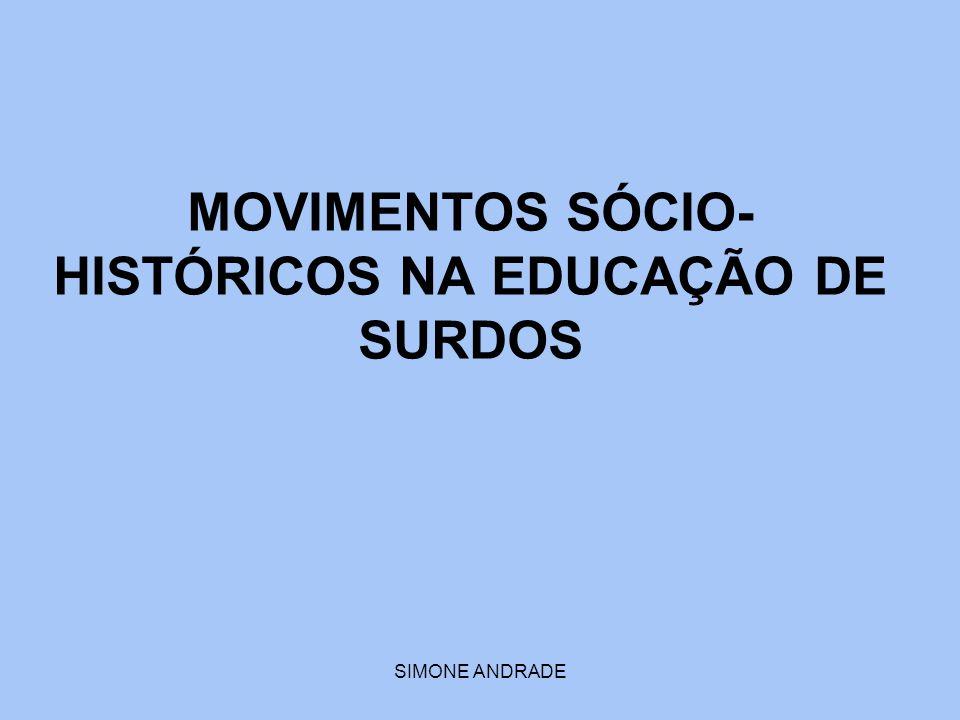 MOVIMENTOS SÓCIO-HISTÓRICOS NA EDUCAÇÃO DE SURDOS