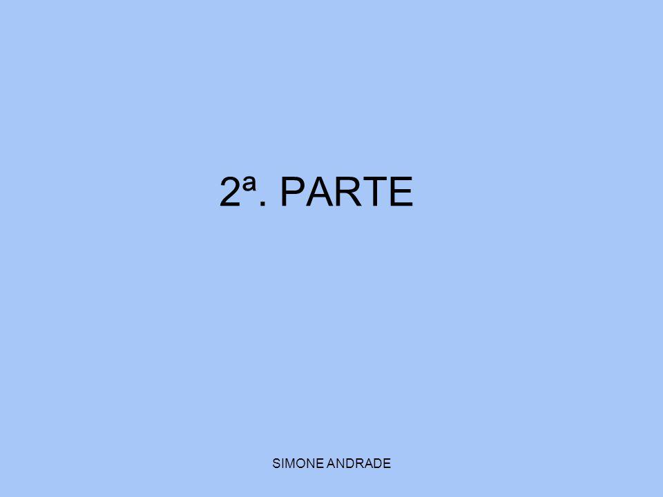2ª. PARTE SIMONE ANDRADE