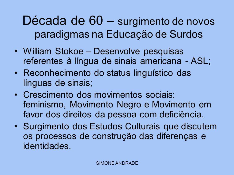 Década de 60 – surgimento de novos paradigmas na Educação de Surdos