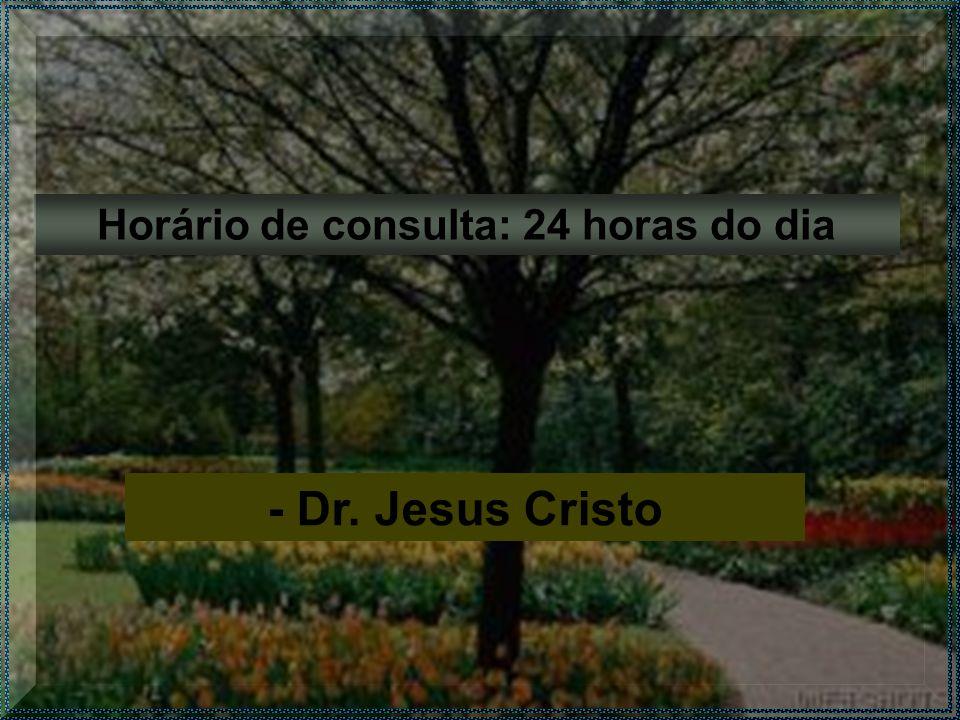 Horário de consulta: 24 horas do dia