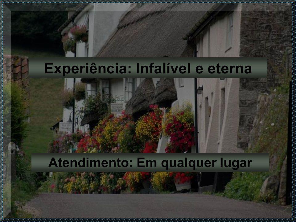 Experiência: Infalível e eterna