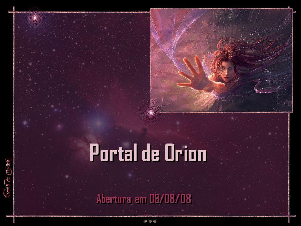 Portal de Orion Abertura em 08/08/08