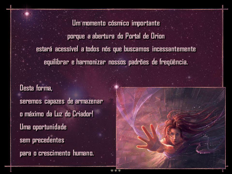 Um momento cósmico importante porque a abertura do Portal de Orion