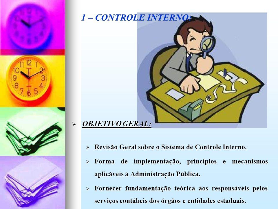 1 – CONTROLE INTERNO: OBJETIVO GERAL: