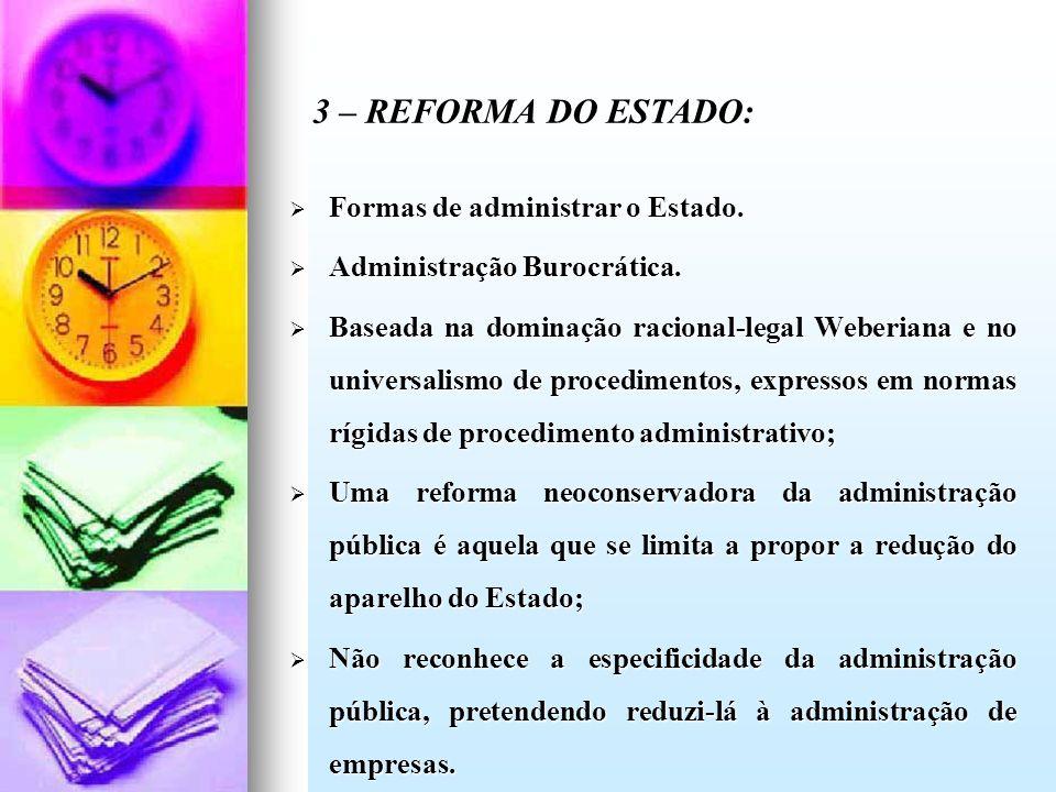 3 – REFORMA DO ESTADO: Formas de administrar o Estado.