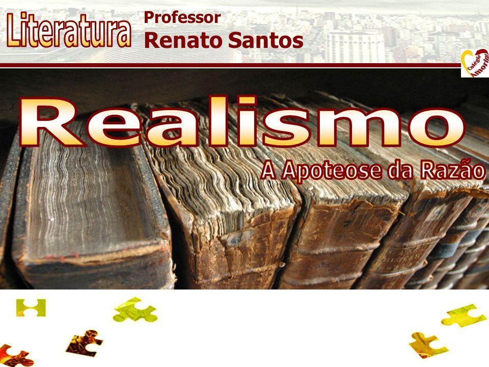 Literatura Realismo A Apoteose da Razão