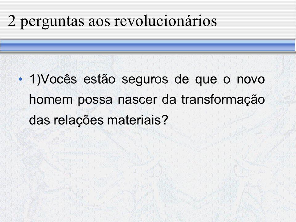 2 perguntas aos revolucionários