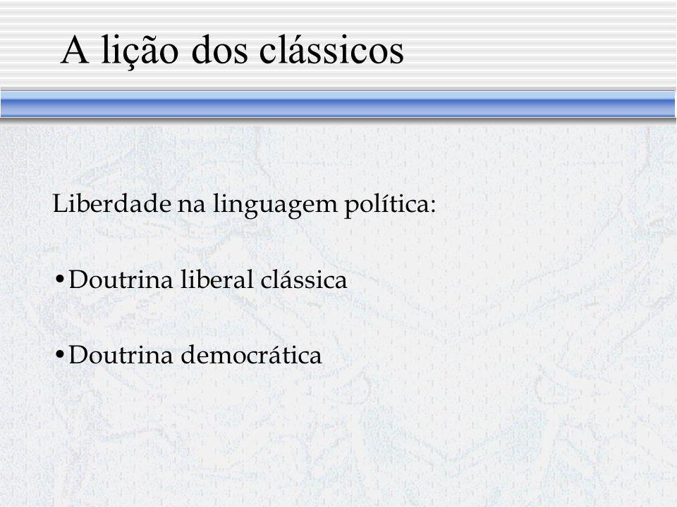 A lição dos clássicos Liberdade na linguagem política: