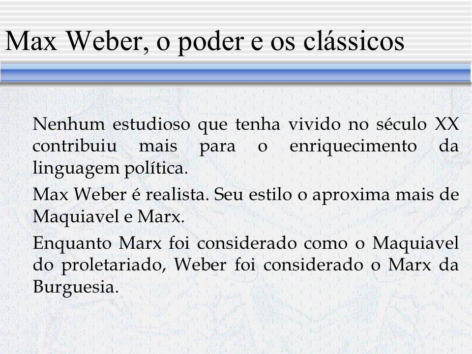 Max Weber, o poder e os clássicos
