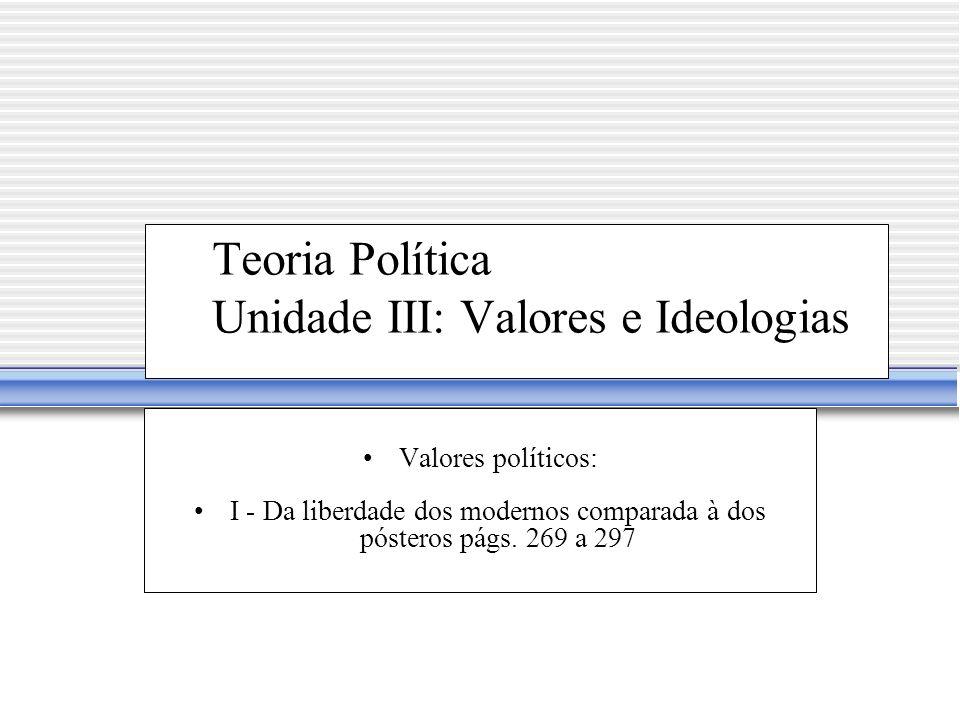 Teoria Política Unidade III: Valores e Ideologias