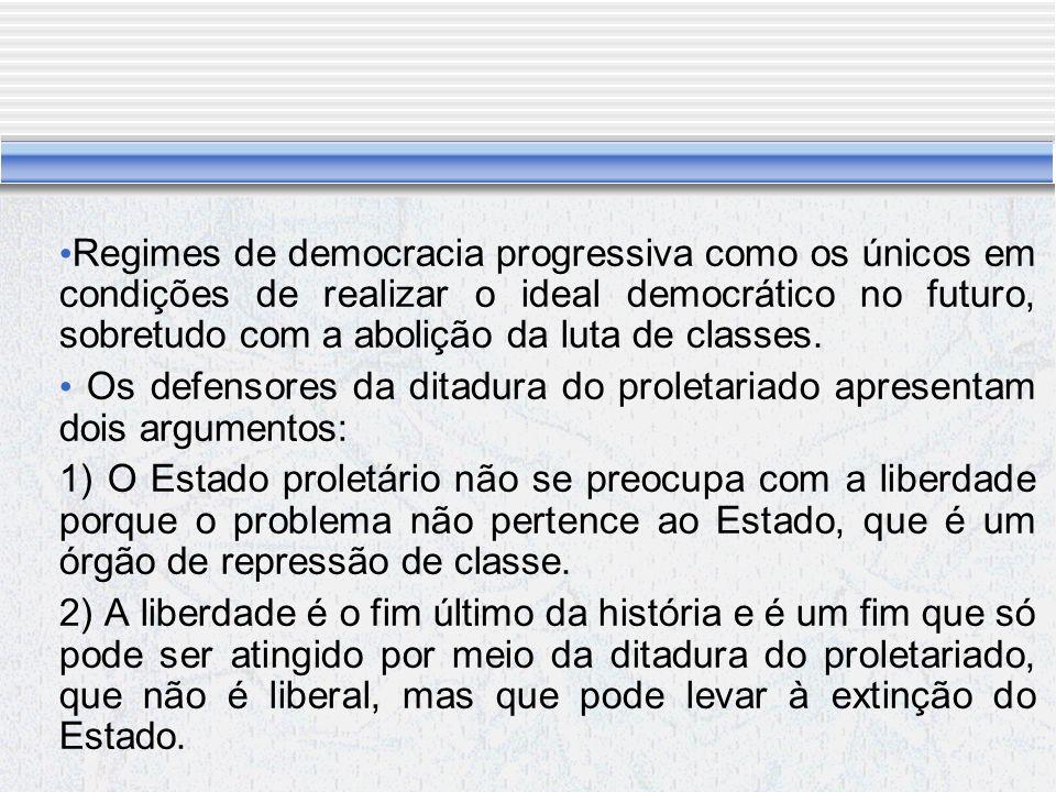 Regimes de democracia progressiva como os únicos em condições de realizar o ideal democrático no futuro, sobretudo com a abolição da luta de classes.