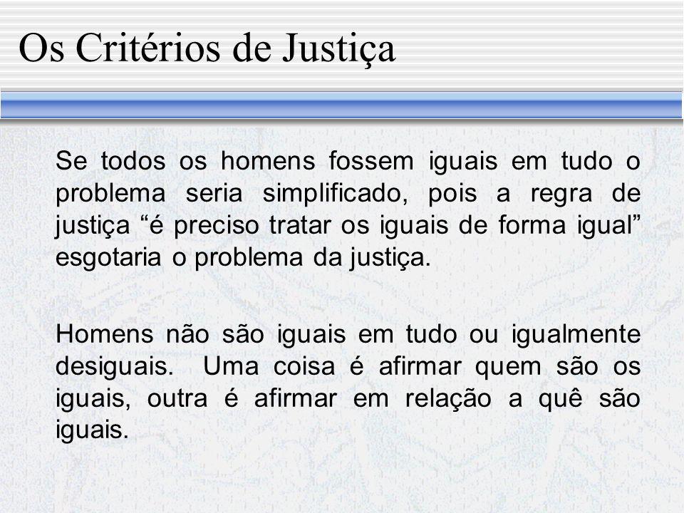 Os Critérios de Justiça