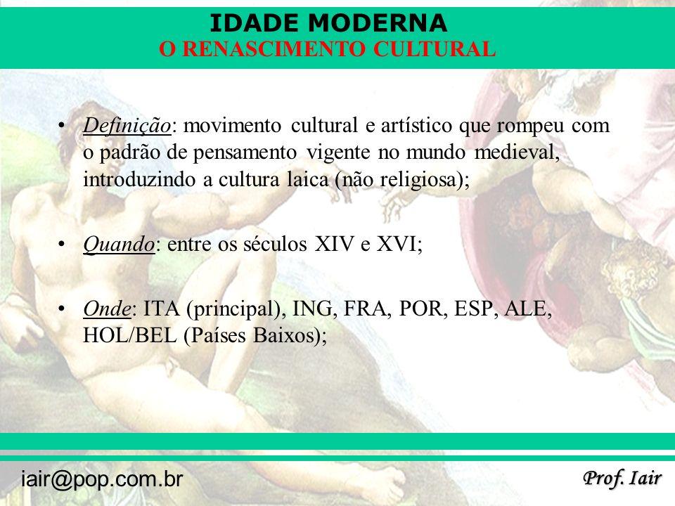 Definição: movimento cultural e artístico que rompeu com o padrão de pensamento vigente no mundo medieval, introduzindo a cultura laica (não religiosa);